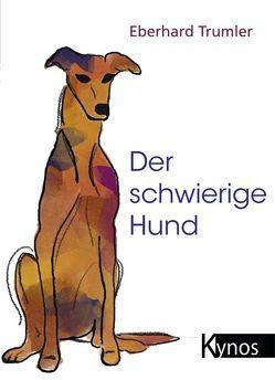 Der schwierige Hund von Trumler,  Eberhard