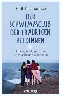Der Schwimmclub der traurigen Heldinnen von Fitzmaurice,  Ruth, Hochsieder,  Maria