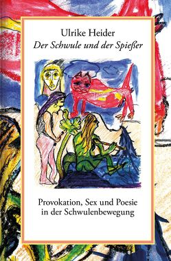 Der Schwule und der Spießer von Heider,  Ulrike