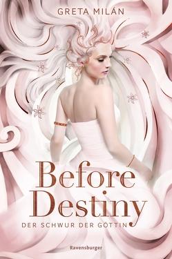 Der Schwur der Göttin 2: Before Destiny von Milán,  Greta