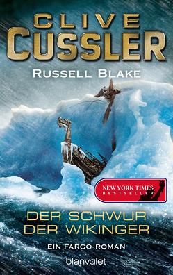 Der Schwur der Wikinger von Blake,  Russell, Cussler,  Clive, Kubiak,  Michael