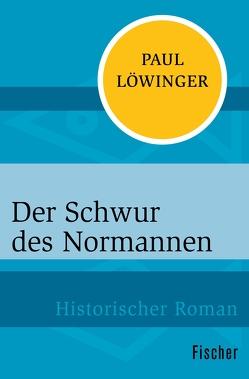 Der Schwur des Normannen von Löwinger,  Paul
