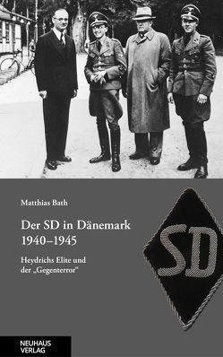 Der SD in Dänemark 1940-1945 von Bath,  Matthias