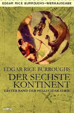 Der sechste Kontinent von Burroughs,  Edgar Rice