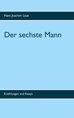 Der sechste Mann von Laue,  Hans Joachim