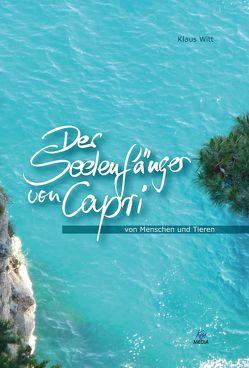 Der Seelenfänger von Capri von Witt,  Klaus