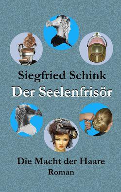 Der Seelenfrisör von Schink,  Siegfried