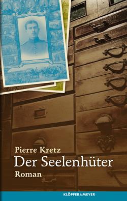 Der Seelenhüter von Kretz,  Pierre, Kuhn,  Irène