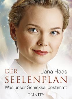 Der Seelenplan von Haas,  Jana