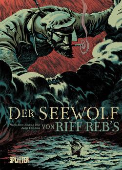 Der Seewolf (Graphic Novel) von London,  Jack, Reb's,  Riff