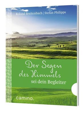 Der Segen des Himmels sei dein Begleiter von Breitenbach,  Roland, Philipps,  Stefan