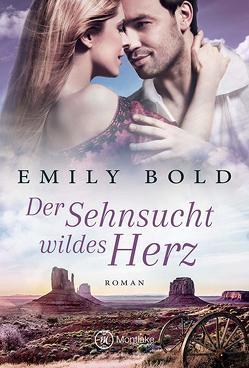 Der Sehnsucht wildes Herz von Bold,  Emily