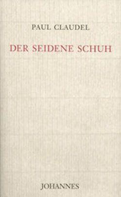 Der Seidene Schuh von Claudel,  Paul, Meier,  Herbert