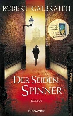 Der Seidenspinner von Bergner,  Wulf, Galbraith,  Robert, Göhler,  Christoph, Kurz,  Kristof