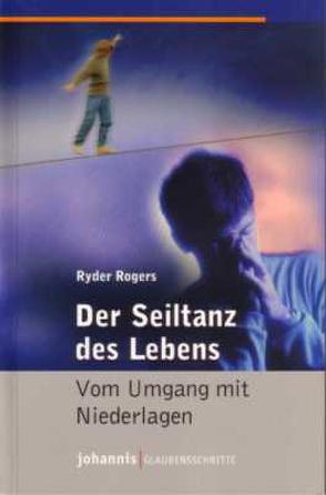 Der Seiltanz des Lebens von Lux,  Friedemann, Rogers,  Ryder