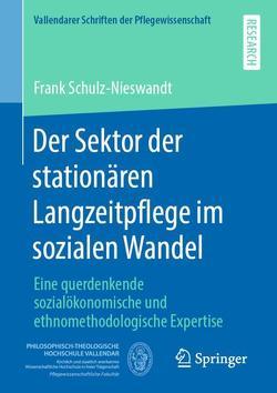 Der Sektor der stationären Langzeitpflege im sozialen Wandel von Schulz-Nieswandt,  Frank