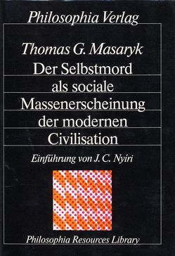 Der Selbstmord als sociale Massenerscheinung der modernen Civilisation von Masaryk,  Tomáš G, Nyiri,  J. C.