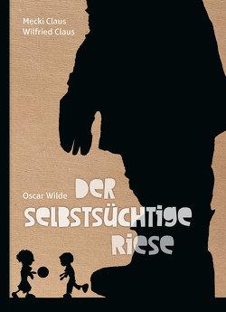 Der selbstsüchtige Riese von Wilde,  Oscar