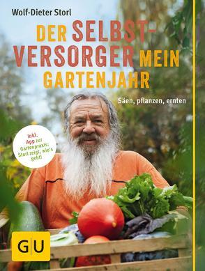 Der Selbstversorger: Mein Gartenjahr von Storl,  Wolf-Dieter