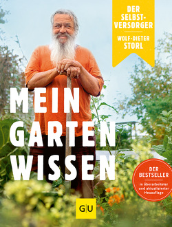 Der Selbstversorger: Mein Gartenwissen von Storl,  Wolf-Dieter