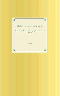 Der seltsame Fall des Doktor Jekyll und des Herrn Hyde von Stevenson,  Robert Louis