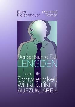 Der seltsame Fall Lengden von Fleischhauer,  Peter