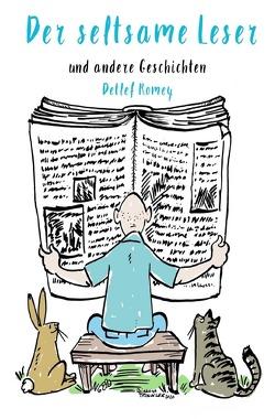 Der seltsame Leser von Romey,  Detlef