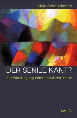 Der senile Kant? von Schepelmann,  Maja