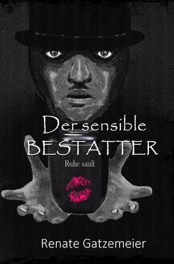 Der sensible Bestatter von Gatzemeier,  Renate