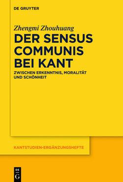 Der sensus communis bei Kant von Zhouhuang,  Zhengmi