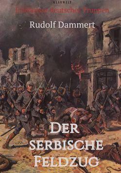 Der serbische Feldzug von Dammert,  Rudolf