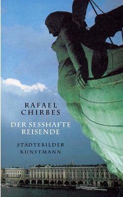 Der sesshafte Reisende von Chirbes,  Rafael, Ploetz,  Dagmar