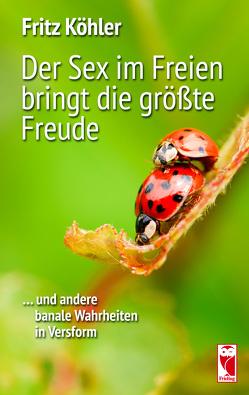 Der Sex im Freien bringt die größte Freude von Köhler,  Fritz