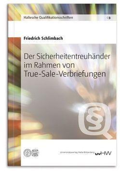 Der Sicherheitentreuhänder im Rahmen von True-Sale-Verbriefungen von Schlimbach,  Friedrich