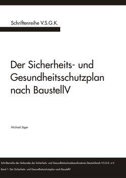 Der Sicherheits- und Gesundheitsschutzplan nach BaustellV von Jaeger,  Michael