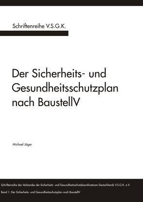 Der Sicherheits- und Gesundheitsschutzplan nach BaustellV von Jäger,  Michael