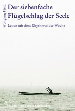 Der siebenfache Flügelschlag der Seele von Held,  Wolfgang