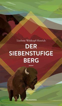 Der siebenstufige Berg von Lieb,  Claudia, Welskopf-Henrich,  Liselotte