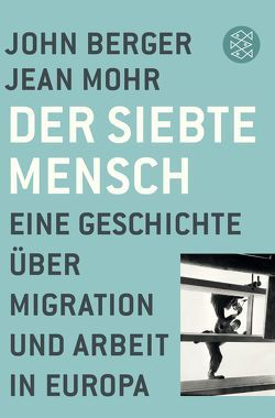 Der siebte Mensch von Berger,  John, Lindquist,  Thomas, Mohr,  Jean