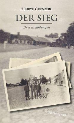 Der Sieg von Feierstein,  Liliana Ruth, Grynberg,  Henryk, Quinkenstein,  Lothar