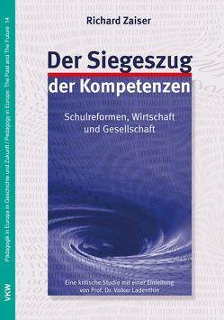 Der Siegeszug der Kompetenzen von Ladenthin,  Volker, Zaiser,  Richard