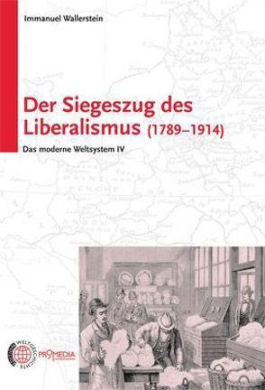 Der Siegeszug des Liberalismus (1789 – 1914) von Wallerstein,  Immanuel