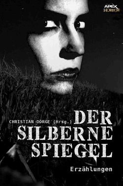 DER SILBERNE SPIEGEL von Dörge,  Christian