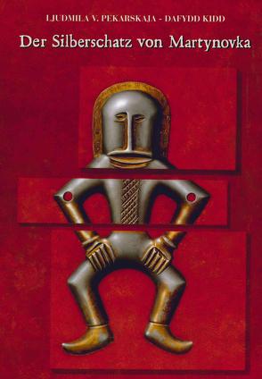 Der Silberschatz von Martynovka (Ukraine) aus dem 6. und 7. Jahrhundert von Kidd,  Dafydd, Pekarskaja,  Ljudmila V.