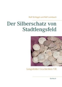 Der Silberschatz von Stadtlengsfeld von Leimbach,  Rolf, Schlegel,  Rolf