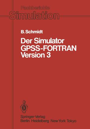 Der Simulator GPSS-FORTRAN Version 3 von Schmidt,  Bernd
