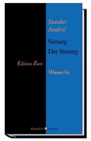 Der Simurg von Andric,  Stanko, Olof,  Klaus D