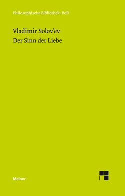 Der Sinn der Liebe von Arsenij,  Gulyga, Kirsten,  Elke;Müller,  Ludolf, Solowjew,  Wladimir, Wenzler,  Ludwig