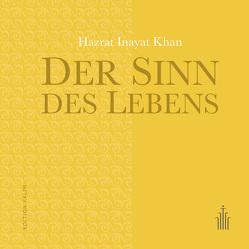 Der Sinn des Lebens von Blachnitzky,  Thomas, Dvořák,  Ischtar Marita, Inayat Khan,  Hazrat