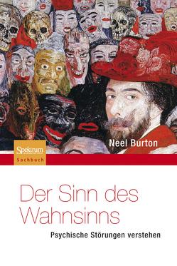 Der Sinn des Wahnsinns – Psychische Störungen verstehen von Burton,  Neel, Reiss,  Matthias